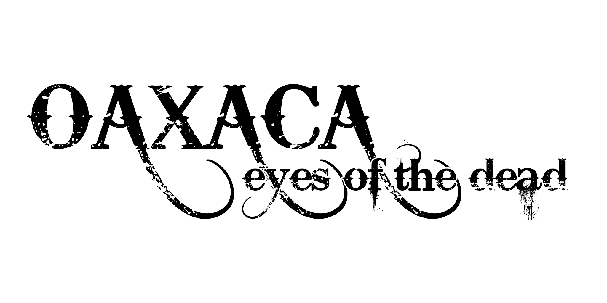 Oaxaca Eyes of the Dead